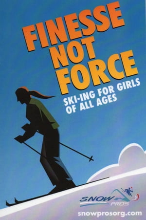 Finesse not Force Ski-ing for Girls of All Ages