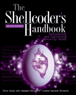 The Shellcoder's Handbook Discovering and Exploiting Security Holes