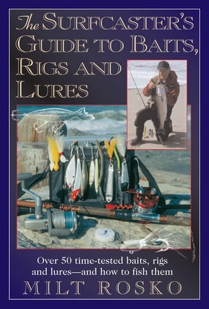Surfcaster's Guide To Baits Rigs & Lures
