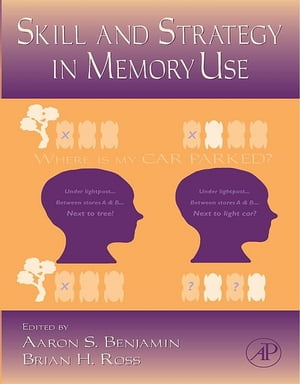 The Psychology of Learning and Motivation Skill and Strategy in Memory Use