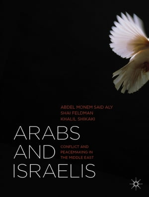 Arabs and Israelis Conflict and Peacemaking in the Middle East