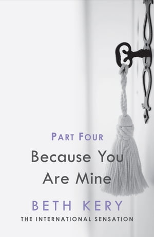 Because You Must Learn (Because You Are Mine Part Four) Because You Are Mine Series #1