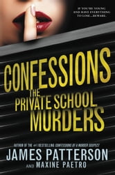 James Patterson - Confessions: The Private School Murders