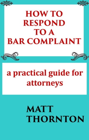 How to Respond to a Bar Complaint