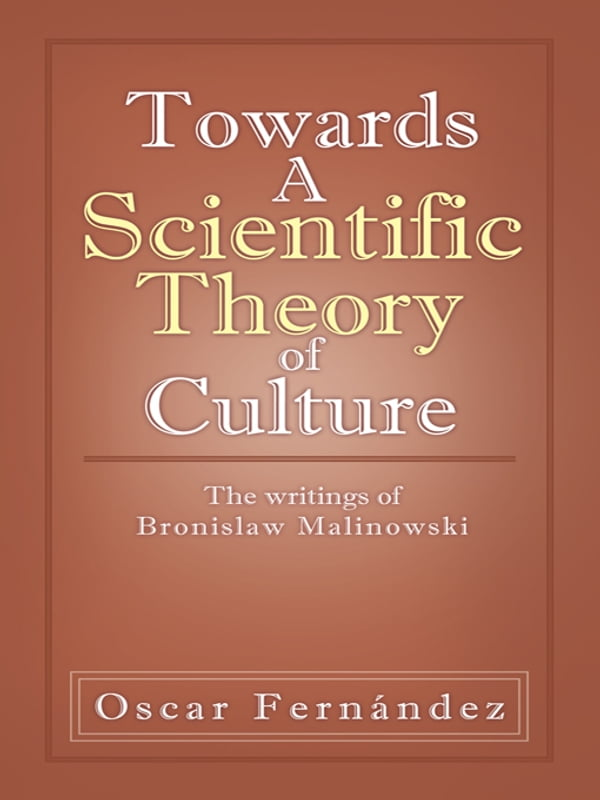 scientific theory of culture and other essays malinowski