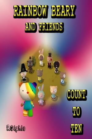 Rainbow Beary And Friends Count To Ten