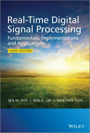 Real-Time Digital Signal Processing Fundamentals,  Implementations and Applications