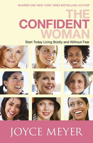 The Confident Woman Start Living Boldly and Without Fear