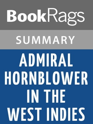 Admiral Hornblower in the West Indies by C. S. Forester Summary & Study Guide