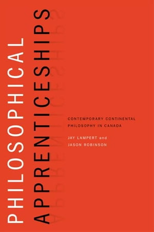 Philosophical Apprenticeships Contemporary Continental Philosophy in Canada