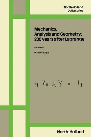 Mechanics,  Analysis and Geometry: 200 Years after Lagrange