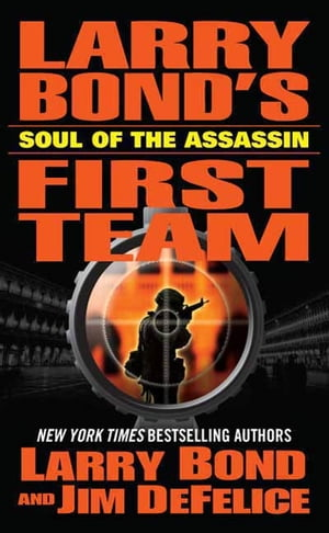 Larry Bond's First Team: Soul of the Assassin