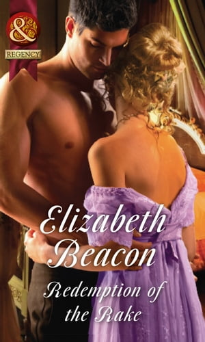 Redemption Of The Rake (Mills & Boon Historical) (A Year of Scandal,  Book 4)