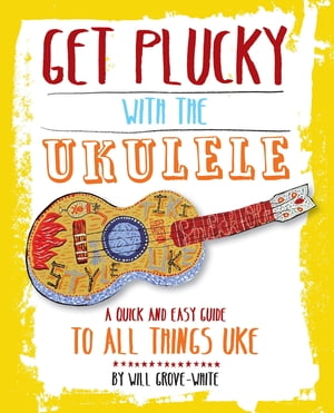 Get Plucky with the Ukulele How To Play Ukulele in Easy-to-Follow Steps