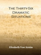 The Thirty-Six Dramatic Situacions Cover Image