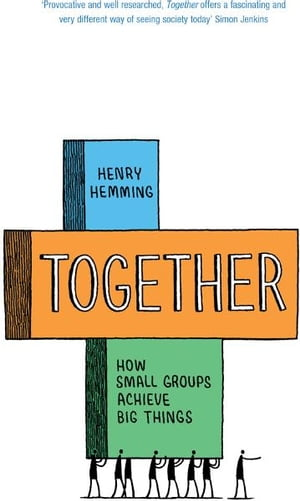 Together How small groups achieve big things