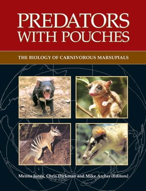 Predators with Pouches The Biology of Carnivorous Marsupials