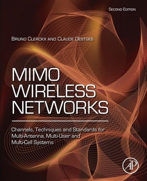 MIMO Wireless Networks Channels,  Techniques and Standards for Multi-Antenna,  Multi-User and Multi-Cell Systems