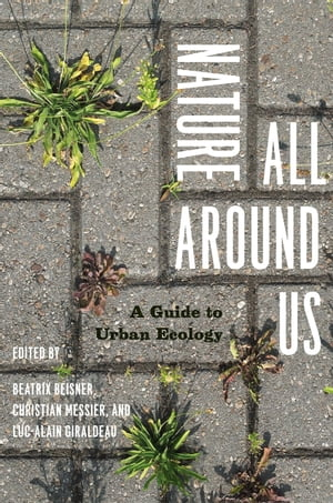 Nature All Around Us A Guide to Urban Ecology