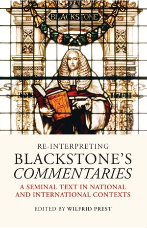 Re-Interpreting Blackstone's Commentaries,  A Seminal Text in National and International Contexts