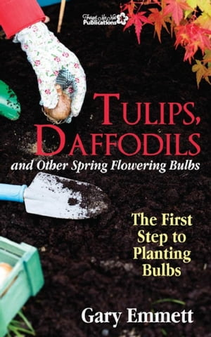 Tulips,  Daffodils and Other Spring Flowering Bulbs-The First Step to Planting Bulb The First Steps in Gardening,  #2