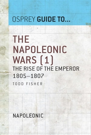 The Napoleonic Wars (1) The rise of the Emperor 1805?1807