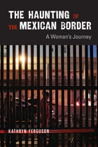 The Haunting of the Mexican Border Cover Image