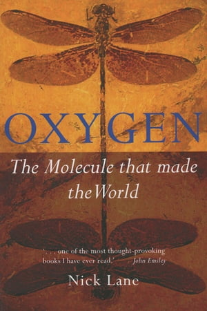 Oxygen The molecule that made the world