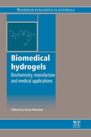 Biomedical Hydrogels Biochemistry,  Manufacture and Medical Applications
