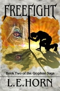 Freefight: Book Two of the Gryphon Saga, Second Edition