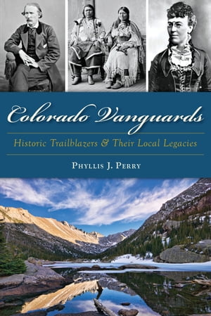 Colorado Vanguards Historic Trailblazers and Their Local Legacies