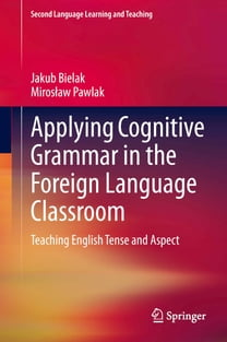 Applying Cognitive Grammar in the Foreign Language Classroom