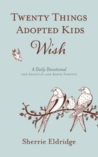 Twenty Things Adopted Kids Wish Cover Image