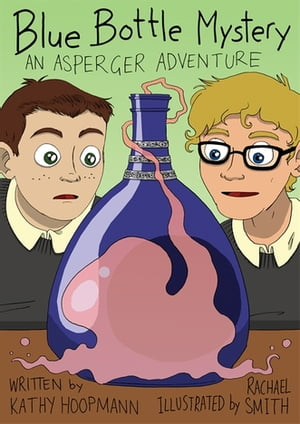 Blue Bottle Mystery - The Graphic Novel An Asperger Adventure