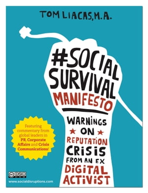 #Social Survival Manifesto Warnings on reputation crisis from an ex-digital activist