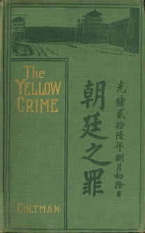 The yellow Crime - Beleaguered in Pekin. The Boxer's War