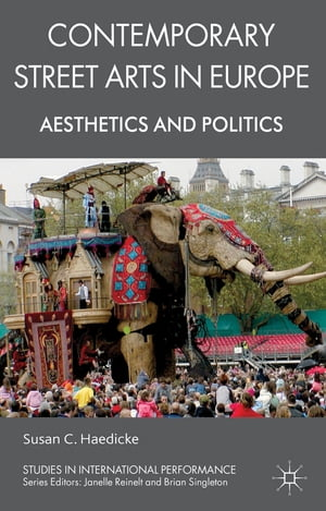 Contemporary Street Arts in Europe Aesthetics and Politics