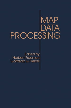 Map Data Processing Proceedings of a NATO Advanced Study Institute on Map Data Processing Held in Maratea,  Italy,  June 18?29,  1979