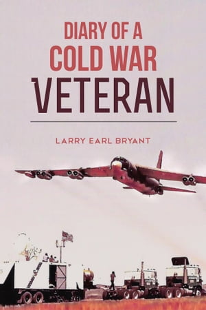 Diary of a Cold War Veteran