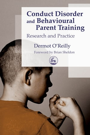 Conduct Disorder and Behavioural Parent Training Research and Practice
