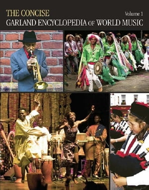 The Concise Garland Encyclopedia of World Music,  Volume 1