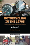 online magazine -  Motorcycling in the 1970s The story of biking's biggest, brightest and best ever decade Volume 5: