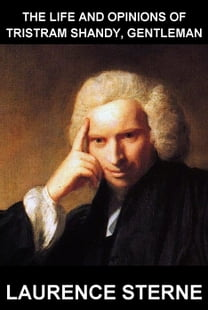 The Life and Opinions of Tristram Shandy, Gentleman [avec Glossaire en Français]