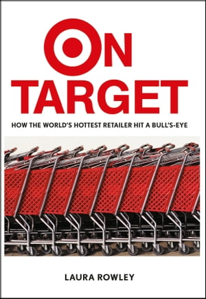 On Target How the World's Hottest Retailer Hit a Bull's-Eye
