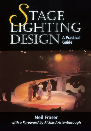 Stage Lighting Design A Practical Guide