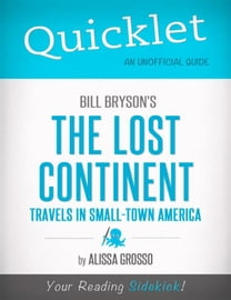 Quicklet on Bill Bryson's The Lost Continent: Travels in Small-Town America (CliffsNotes-like Summary, Analysis, and Commentary)