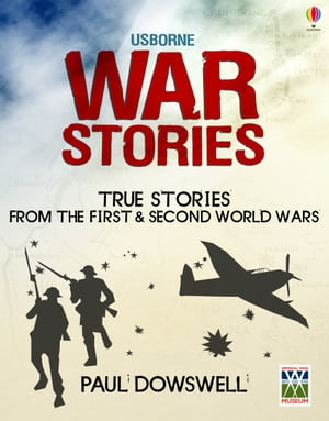 War Stories: Usborne True Stories