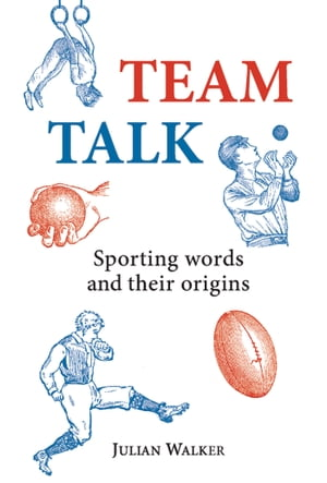 Team Talk Sporting Words and their Origins