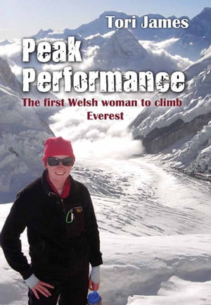 Peak Performance The First Welsh Woman to Climb Everest