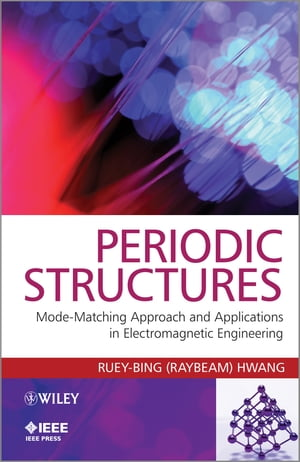 Periodic Structures Mode-Matching Approach and Applications in Electromagnetic Engineering